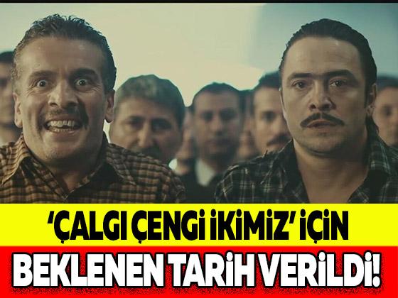 'ÇALGI ÇENGİ İKİMİZ' İÇİN BEKLENEN TARİH VERİLDİ!