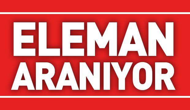 ELEMANLAR ARANIYOR