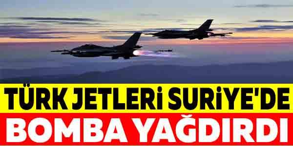 TÜRK JETLERİ SURİYE'DE BOMBA YAĞDIRDI