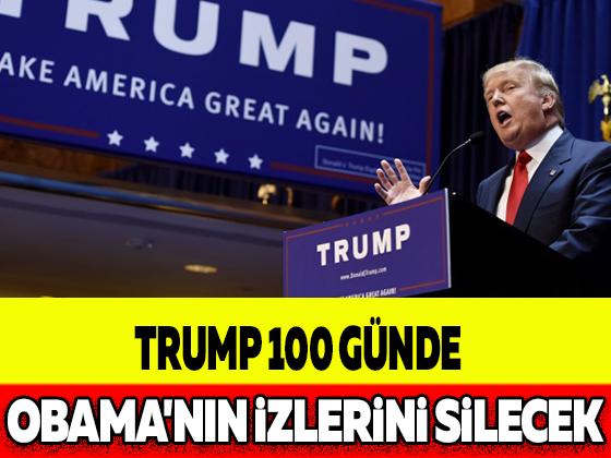 TRUMP 100 GÜNDE OBAMA'NIN İZLERİNİ SİLECEK