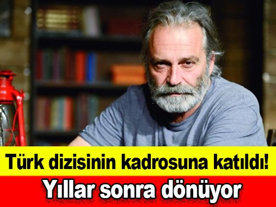 Türk dizisinin kadrosuna katıldı! Yıllar sonra dönüyor
