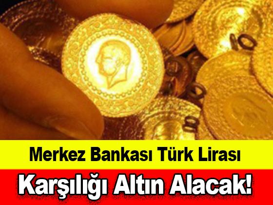Merkez Bankası Türk Lirası Karşılığı Altın Alacak!