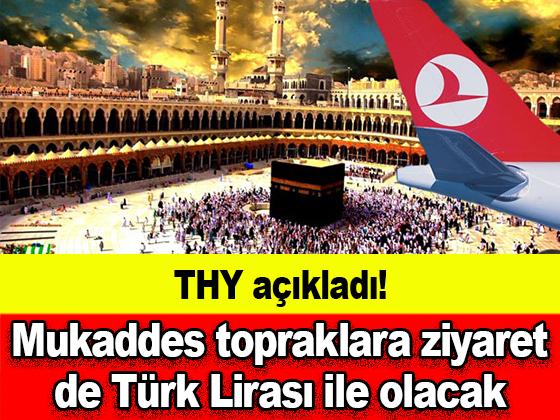 THY açıkladı! Mukaddes topraklara ziyaret de Türk Lirası ile olacak