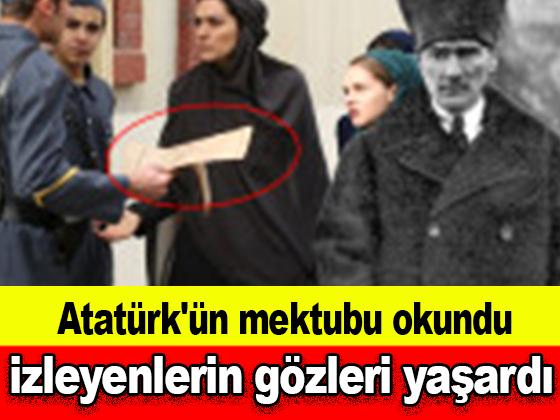 Atatürk'ün mektubu okundu, izleyenlerin gözleri yaşardı