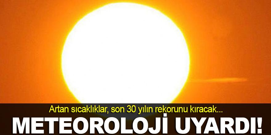 Son 30 yılın sıcaklık rekoru!