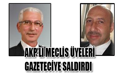 AKP'liler gazeteciyi darp etti!
