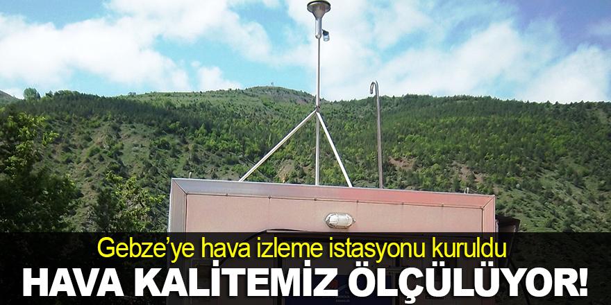 Gebze'ye hava izleme istasyonu