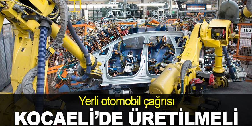 Ünlü: Yerli otomobil Kocaeli'de üretilmeli