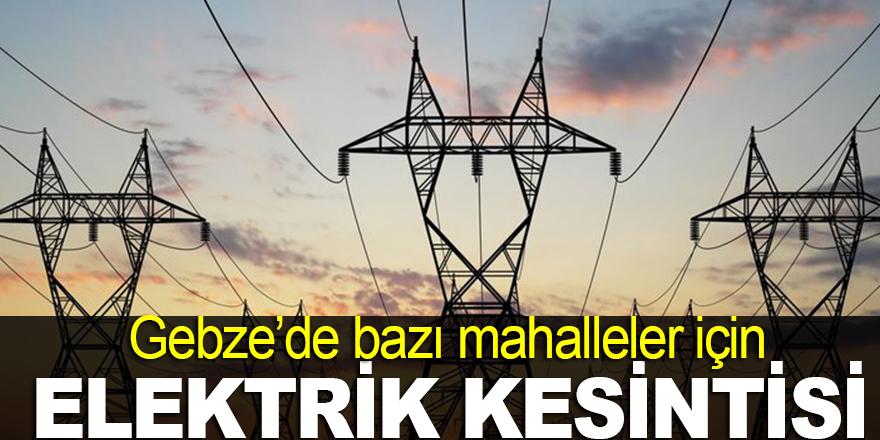 Gebze ve Çayırova'da elektrik kesintisi