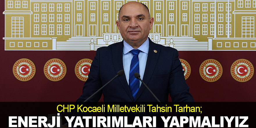 Tarhan: Türkiye'nin geleceği yenilenebilir enerji