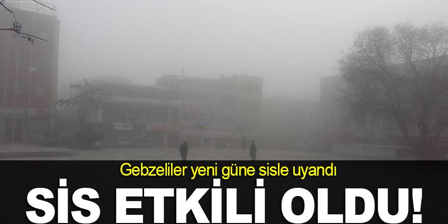 Gebze'de sis etkili oldu