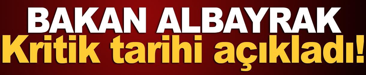 Berat Albayrak, kritik tarihi açıkladı!