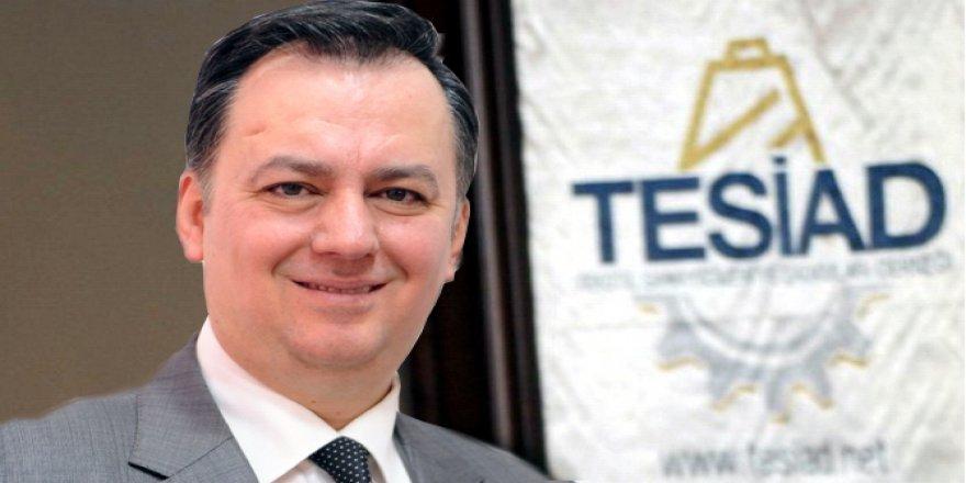 """TESİAD Yönetim Kurulu Başkanı Dizdar: """"Büyüme sevindirici"""""""