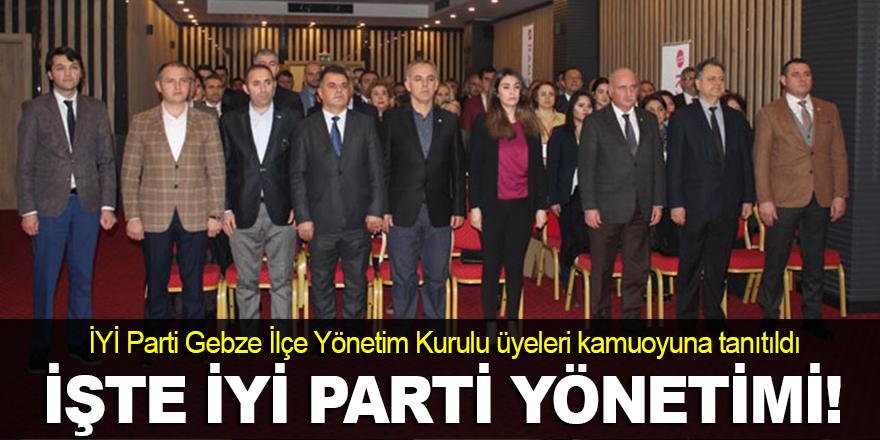 İşte İYİ Parti Gebze yönetimi!