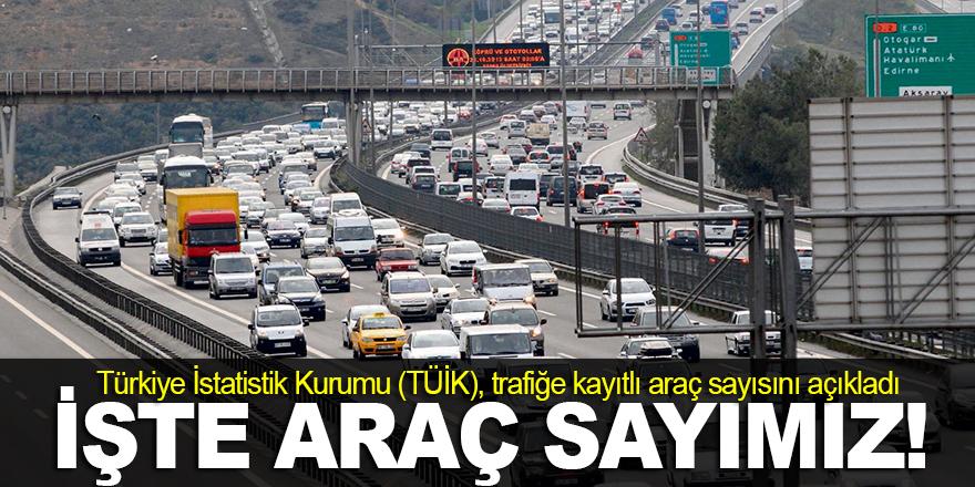 İşte trafiğe kayıtlı araç sayısı!