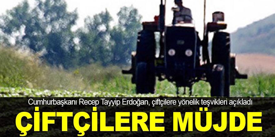 Erdoğan'dan çiftçilere müjde