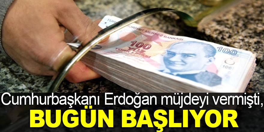 Cumhurbaşkanı Erdoğan müjdeyi vermişti, bugün başlıyor !