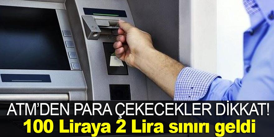 ATM'den para çekecekler dikkat ! Sınır geldi