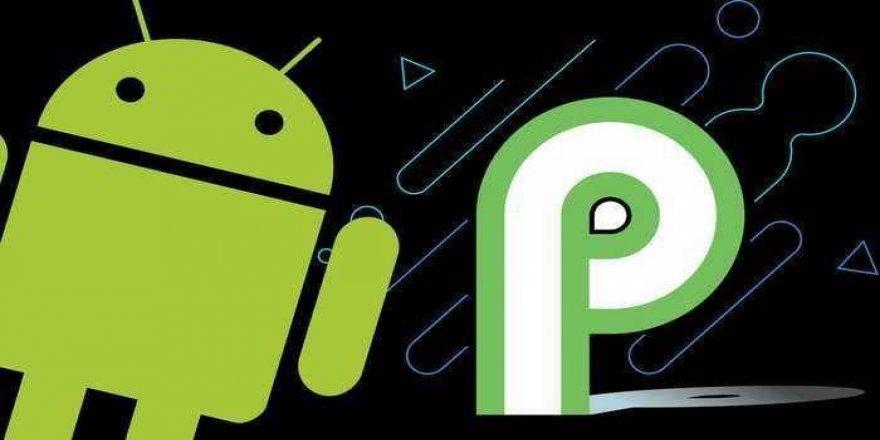 Android P hangi akıllı telefonlarda çalışacak?