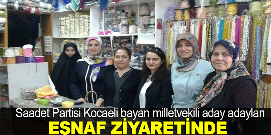 Saadet'in bayan adayları esnaf ziyaretinde