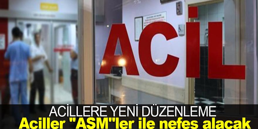 Aciller ''ASM''ler ile nefes alacak