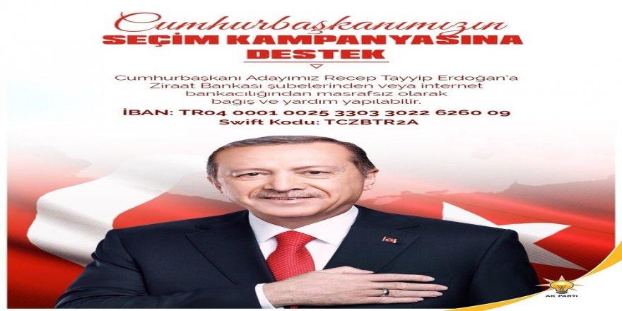 Cumhurbaşkanı Erdoğan'ın seçim çalışmaları için yardım kampanyası başlatıldı