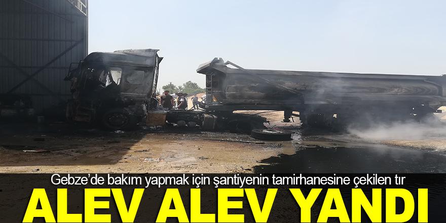Gebze'de bakıma alınan tır alev alev yandı !