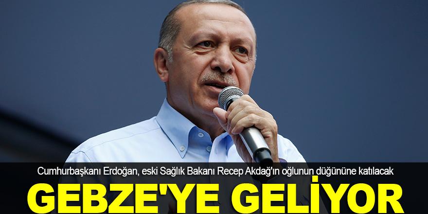 Erdoğan, Gebze'ye geliyor