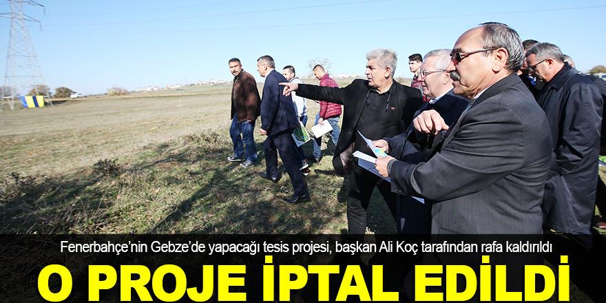 Gebze'deki o proje iptal edildi