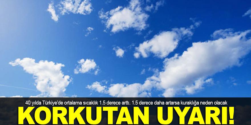Türkiye için korkutan uyarı!