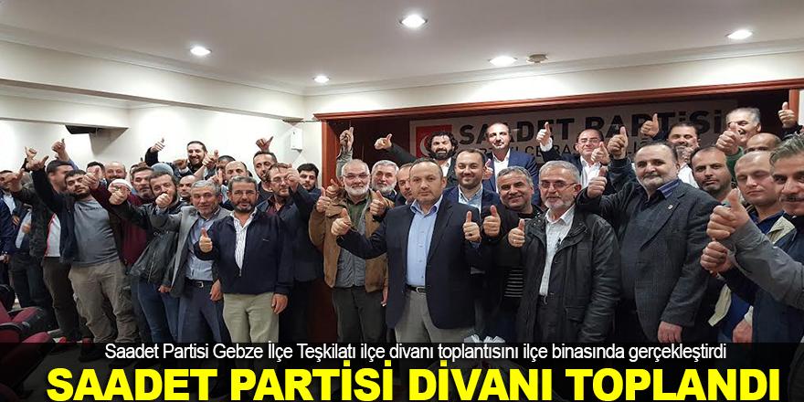 Saadet Partisi Gebze İlçe divanı toplandı