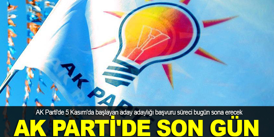 AK Parti'de son gün