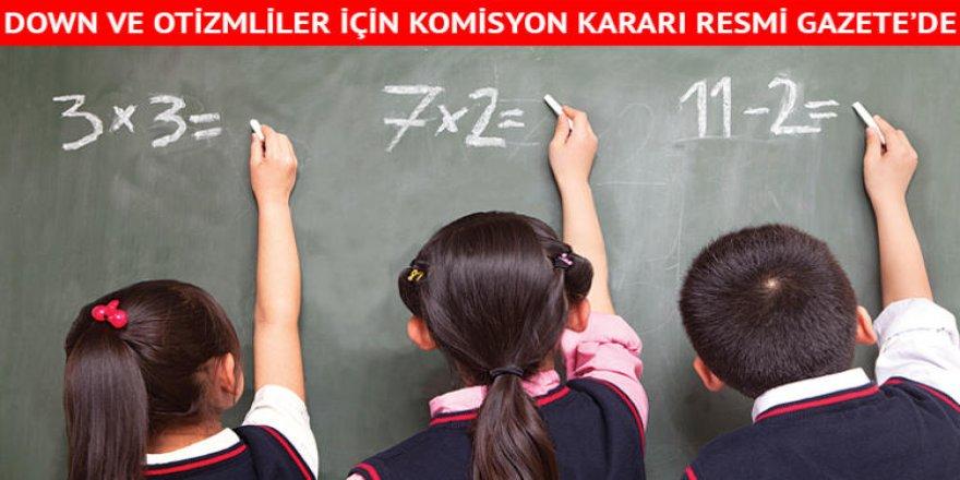 Down ve otizmliler için komisyon kararı Resmi Gazete'de... Öncelikli sorun: Eğitim