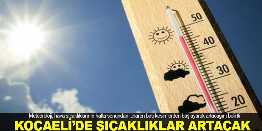 Kocaeli'de hava sıcaklığı artacak
