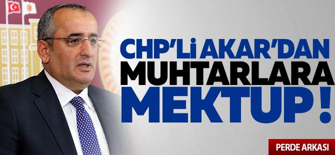 CHP'li Akar'dan muhtarlara mektup