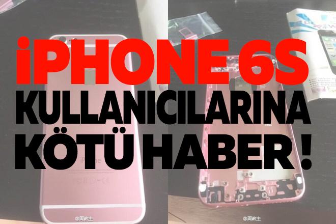 iPhone 6S' Kullanıcılarına Kötü Haber