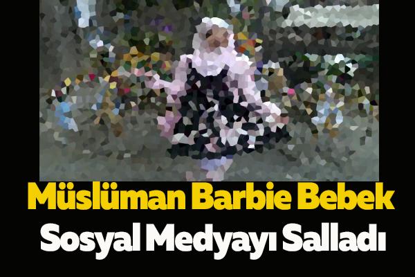 Müslüman Barbie Bebek Sosyal Medyayı Salladı