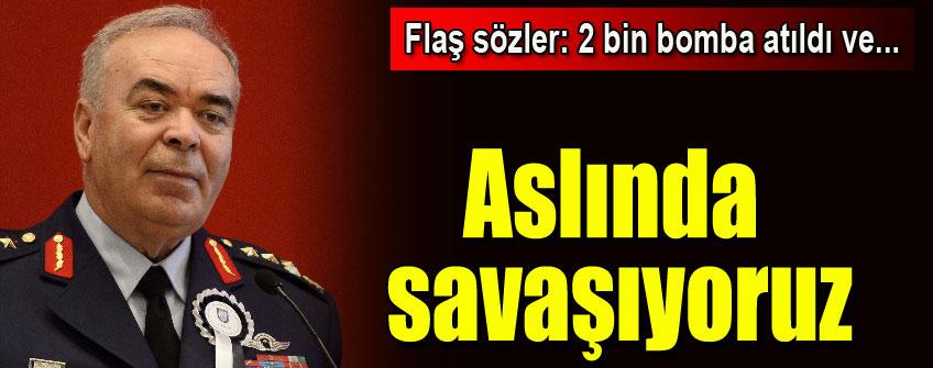 Bugün Türk Hava Kuvvetleri aslında savaşıyor
