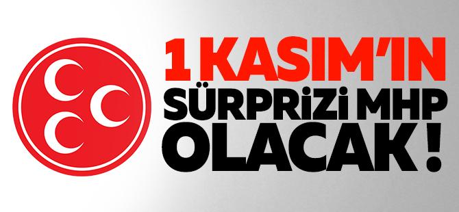 1 Kasım'ın sürprizi MHP olacak