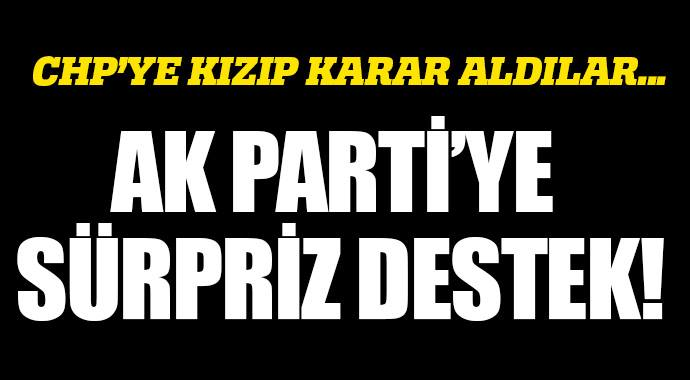 CHP'YE KIZIP KARAR ALDILAR... AK PARTİ'YE SÜRPRİZ DESTEK!