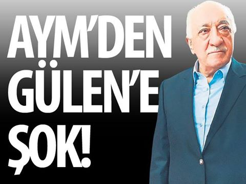 AYM'den Fetullah Gülen'e şok!