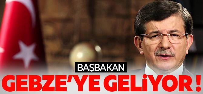 BAŞBAKAN GEBZE'YE GELİYOR