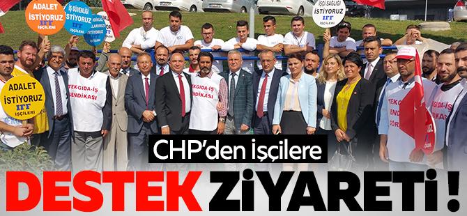 CHP'den işçilere destek ziyareti