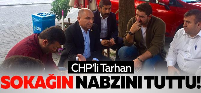 CHP'li Tarhan sokağın nabzını tuttu