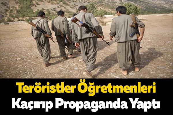 Teröristler Öğretmenleri Kaçırıp Propaganda Yaptı