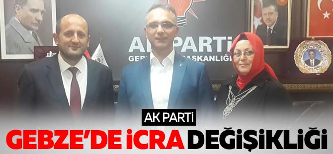AK Parti Gebze'de icra değişikliği!