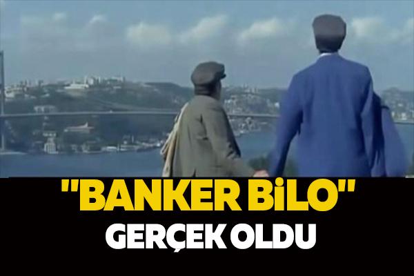 """BANKER BİLO"" GERÇEK OLDU"