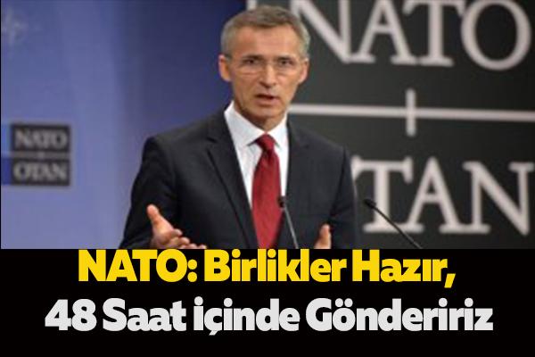 NATO: Birlikler Hazır, 48 Saat İçinde Göndeririz