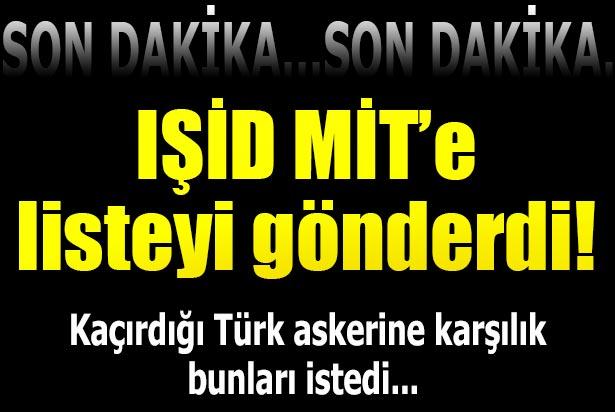 IŞİD, kaçırdığı Türk askerine karşılık bakın ne istedi!
