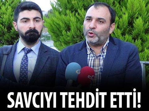 AÇIK AÇIK SAVCIYI TEHDİT ETTİ !